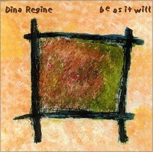 Be As It Will - Dina Regine - Musik -  - 0752937545429 - November 21, 2000