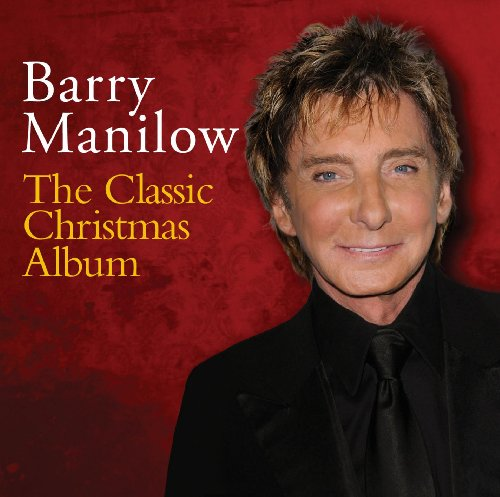 The Classic Christmas Album - Barry Manilow - Musik - ARISTA/LEGACY RECORDINGS - 0887254377429 - 15/10-2012