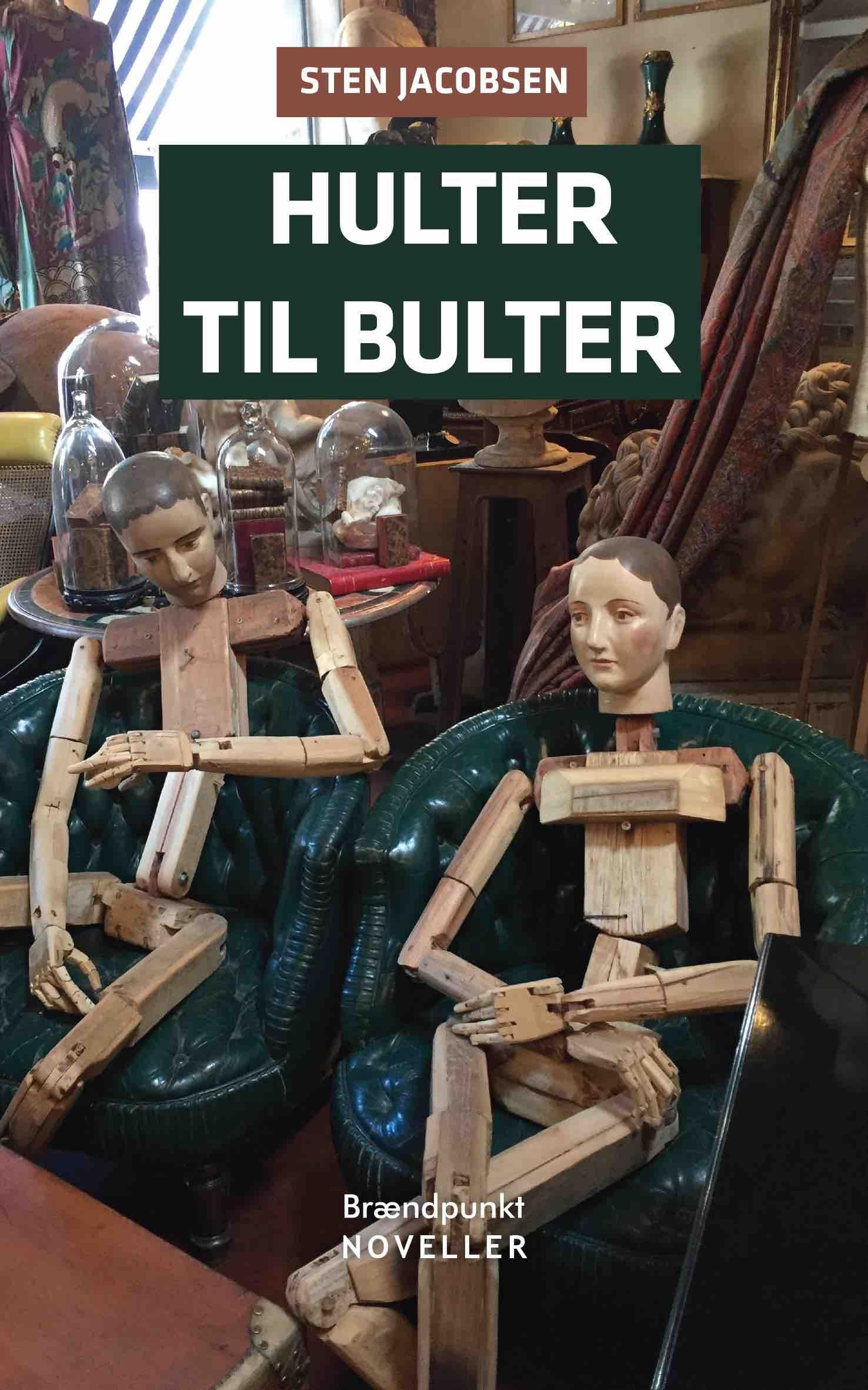 Hulter til bulter - Sten Jacobsen - Bøger - Brændpunkt - 9788793835429 - May 1, 2020