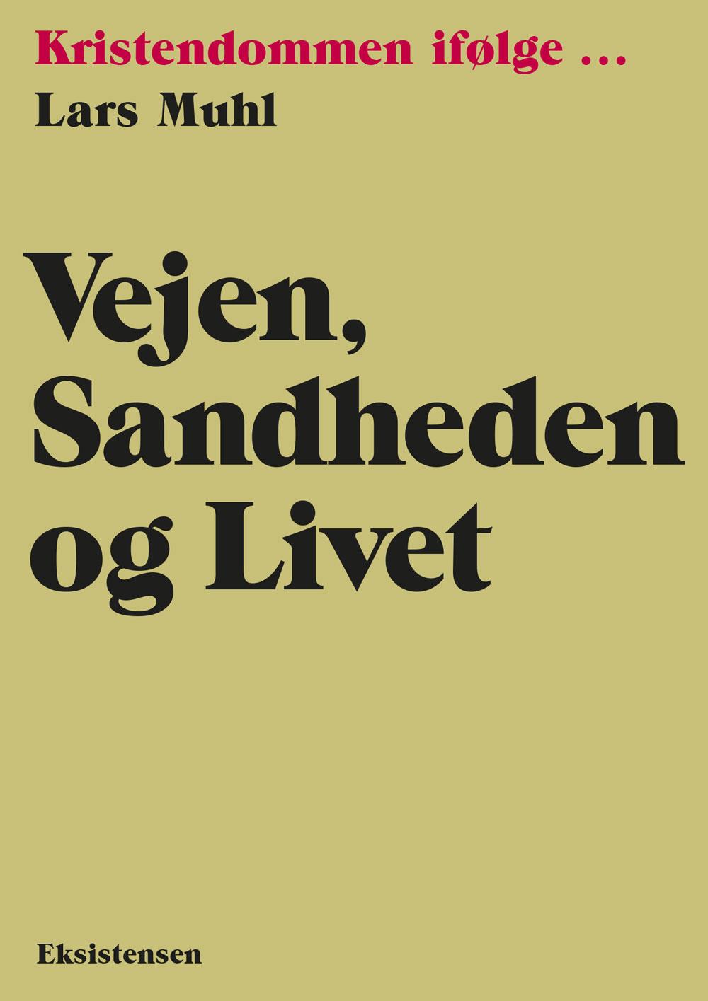Vejen, sandheden og livet - Lars Muhl - Bøger - Eksistensen - 9788741007434 - November 3, 2020