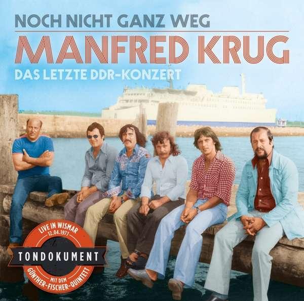 Noch Nicht Ganz Weg-das Letzte Ddr-konzert - Manfred Krug - Musik - KUENSTLICH - 4260486640435 - 12. oktober 2018