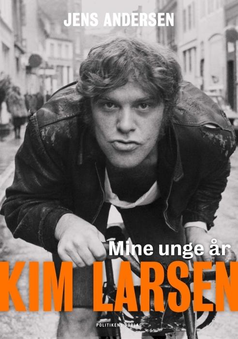 Mine Unge År - Kim Larsen - Jens Andersen - Bøger - Politikens Forlag - 9788740049435 - 4/12-2018