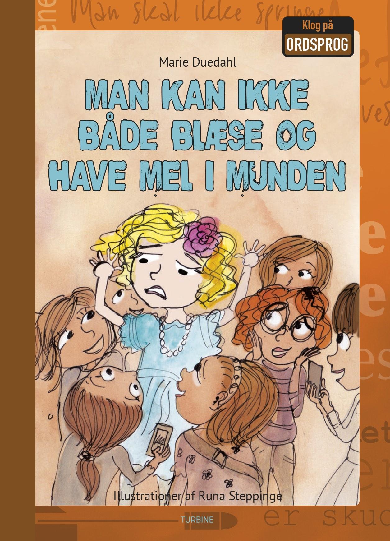 Klog på ordsprog: Man kan ikke både blæse og have mel i munden - Marie Duedahl - Bøger - Turbine - 9788740656435 - 22/1-2020