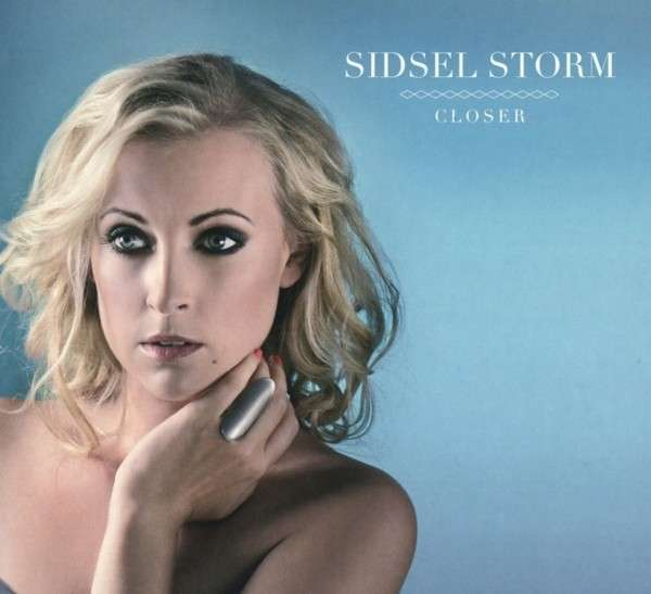 Closer - Sidsel Storm - Musik - CALIBER - 5706725101439 - 11/12-2015