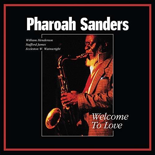 Welcome To Love - Pharoah Sanders - Musik - TIDAL WAVES MUSIC - 0752505992440 - March 27, 2020
