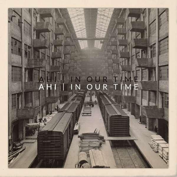 In Our Time - Ahi - Musik - ALT FOLK - 0752830935440 - July 13, 2018