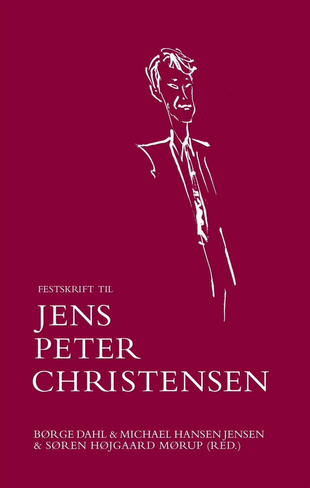 Festskrift til Jens Peter Christensen - Michael Hansen Jensen (red.), Søren Højgaard Mørup (red.) & Børge Dahl (red.) - Bøger - Djøf Forlag - 9788757435443 - October 28, 2016
