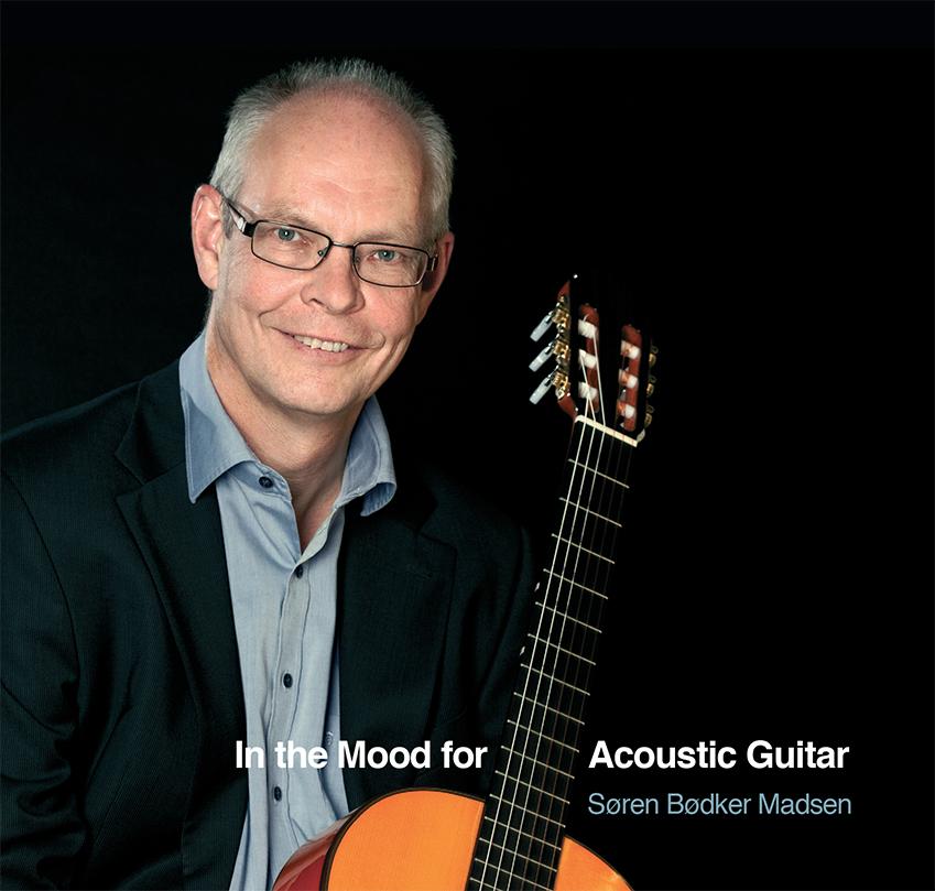 In the Mood for Acoustic Guitar - Søren Bødker Madsen - Musik - Guitarsolo - 5707471028445 - 2013