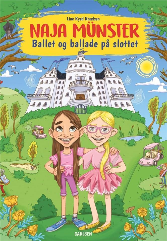 Naja Münster: Naja Münster - Ballet og ballade på slottet - Line Kyed Knudsen - Bøger - CARLSEN - 9788711993446 - February 25, 2021