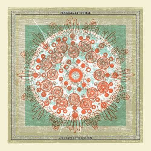 Life is Good on the Open Road - Trampled by Turtles - Musik - Thirty Tigers/Banjod - 0752830936447 - May 4, 2018