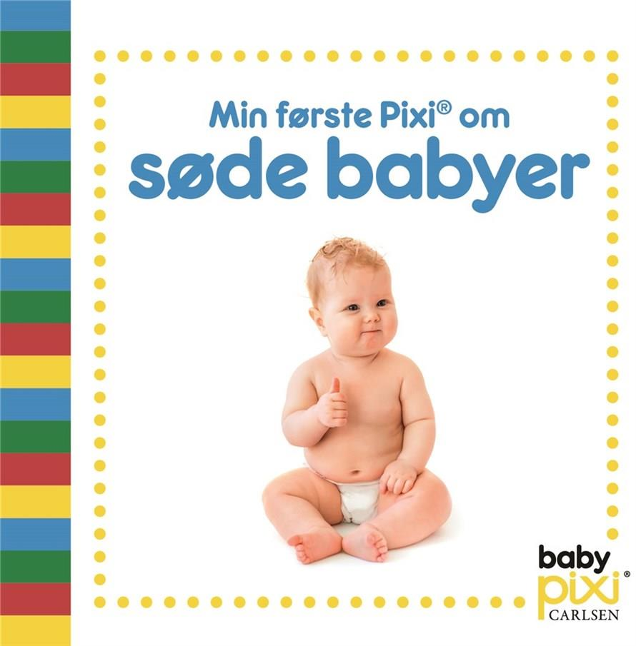 Baby Pixi®: Min første Pixi® om søde babyer - . - Bøger - CARLSEN - 9788711913451 - 16/6-2020
