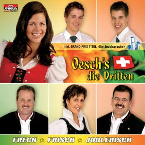 Frech-frisch-jodlerisch (Inkl. Grand Prix T - Oesch´s Die Dritten - Musik - TYROLIS - 9003549756453 - August 29, 2008