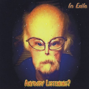 Anybody Listening? - In Exile - Musik - Deep Space Records - 0753182747460 - November 23, 2013