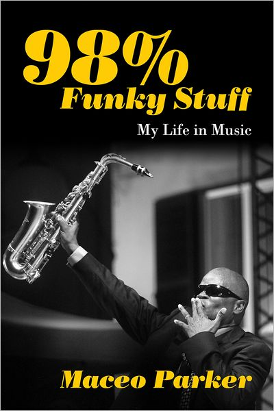 98% Funky Stuff - Maceo Parker - Bøger - Chicago Review Press - 9781613743461 - 1/2-2013