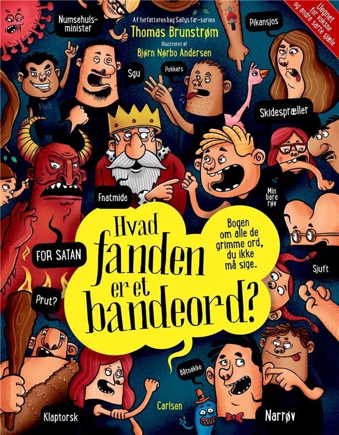 Hvad fanden er et bandeord? - Thomas Brunstrøm - Bøger - CARLSEN - 9788711990469 - March 23, 2021