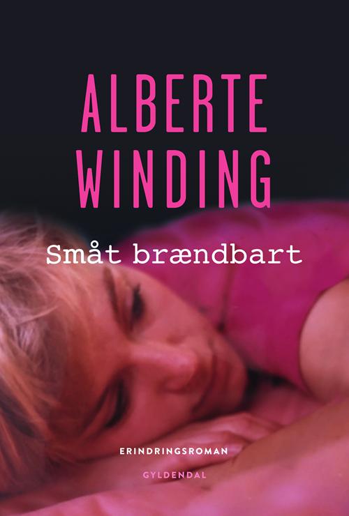 Småt brændbart - Alberte Winding - Bøger - Gyldendal - 9788763863469 - 29/10-2020
