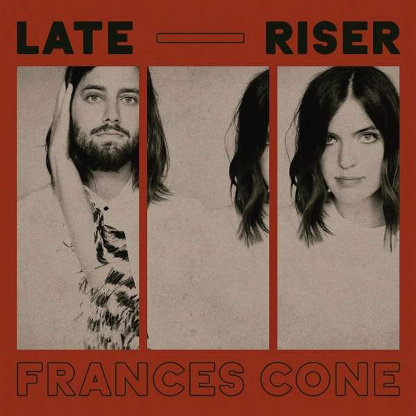 Late Riser - Frances Cone - Musik - Thirty Tigers - 0752830542471 - January 18, 2019