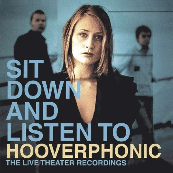Sit Down and Listen to - Hooverphonic - Musik - MUSIC ON CD - 8718627227473 - 8/11-2019