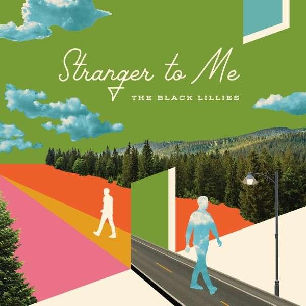 Stranger to Me - Black Lillies - Musik - Thirty Tigers - 0752830289475 - September 28, 2018