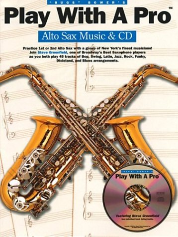 Play with a Pro Alto Saxophone - Bugs Bower - Musik - Music Sales Ltd - 0752187430476 - March 14, 2008