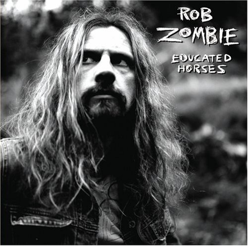 Educated Horses - Rob Zombie - Musik - GEFFEN - 0602498526477 - 6/4-2006