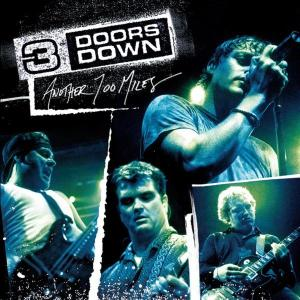 Another 700 Miles - Three Doors Down - Musik - UNIVERSAL - 0602498612477 - 11/11-2003