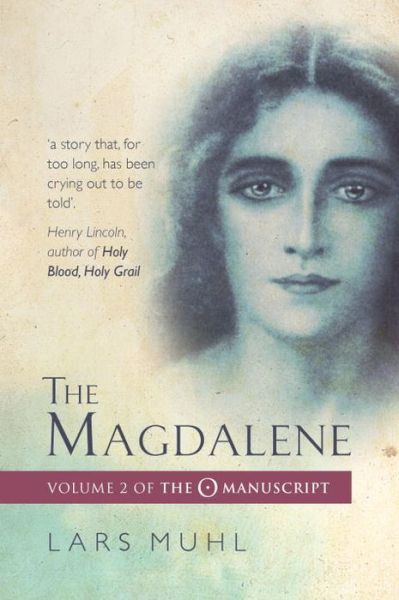 The Magdalene: Volume II of the O Manucript - The O Manuscript - Lars Muhl - Bøger - Watkins Media - 9781786780478 - 15/6-2017