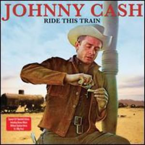 Ride This Train - Johnny Cash - Musik - NOT NOW MUSIC - 5060143491481 - 16. januar 2012