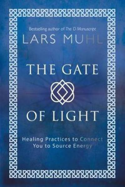 The Gate of Light: Healing Practices to Connect You to Source Energy - Lars Muhl - Bøger - Watkins Media - 9781786781482 - 19/6-2018