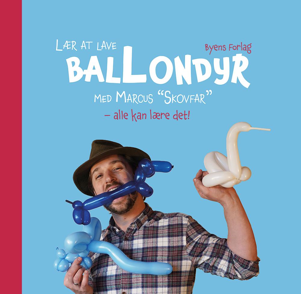 Lær at lave ballondyr med Marcus - Marcus Øland - Bøger - Byens Forlag - 9788794141482 - June 14, 2021