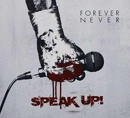 Speak Up! - Forever Never - Musik - FOREVER - 0753970352487 - August 26, 2016