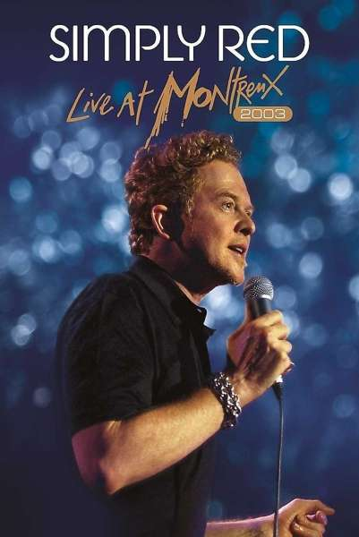 Live at Montreux 2003 - Simply Red - Film - EAGLE ROCK ENTERTAINMENT - 5036369822491 - 5/4-2018