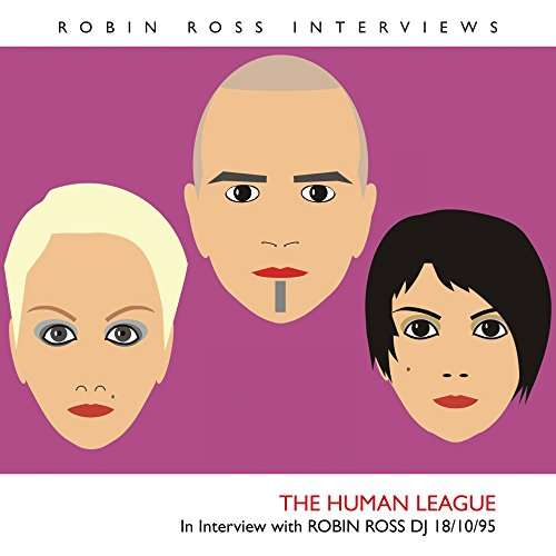 Interview with Robin Ross 18/10/95 - Human League - Musik -  - 0753510826492 - October 13, 2017