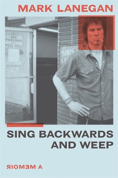Sing Backwards and Weep - Mark Lanegan - Bøger - Orion Publishing Co - 9781474615495 - 30/4-2020