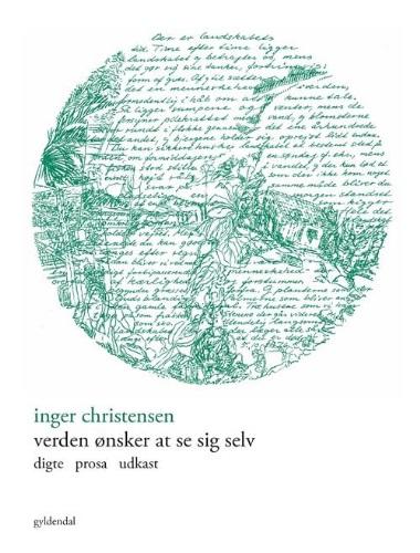Verden ønsker at se sig selv - Inger Christensen - Bøger - Gyldendal - 9788702244496 - May 29, 2018
