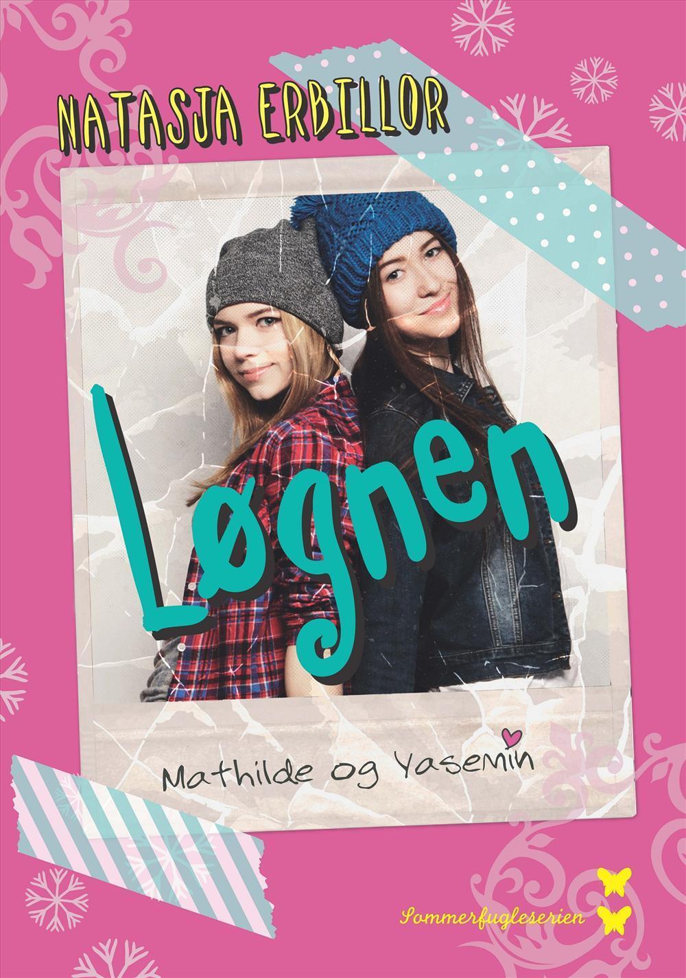 Sommerfugleserien: Løgnen - Natasja Erbillor - Bøger - Carlsen - 9788711566497 - 30/11-2016