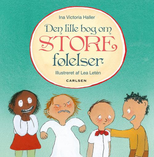 Den lille bog om store følelser - Ina Victoria Schou Haller - Bøger - CARLSEN - 9788711489499 - 1/2-2016