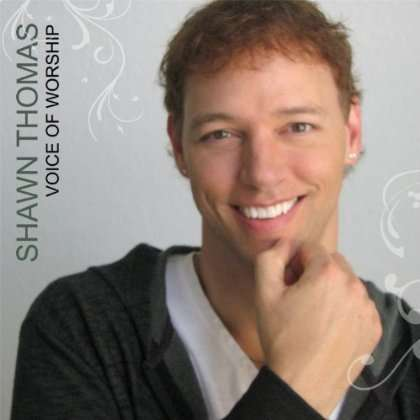 Voice of Worship - Shawn Thomas - Musik - Aaron's Rainbow Project - 0752423099504 - March 5, 2013