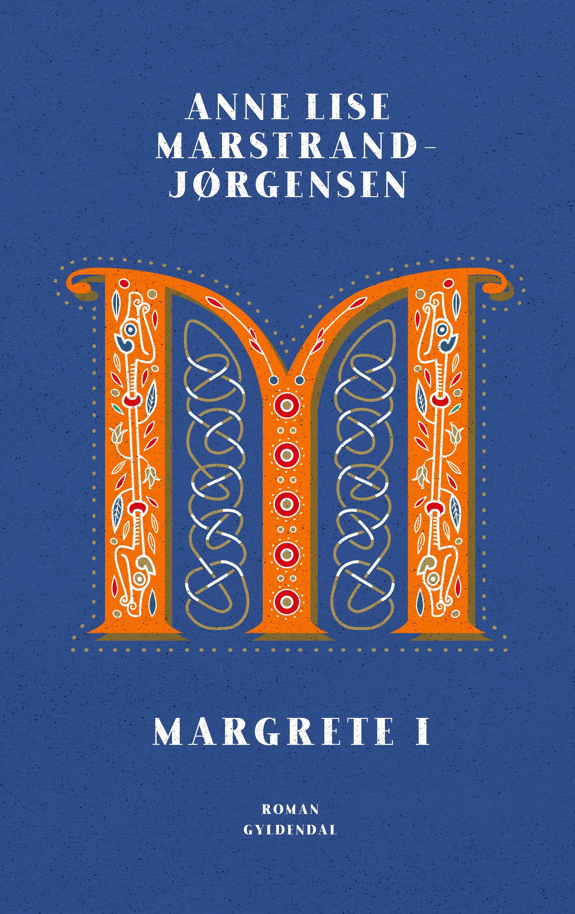 Margrete I - Anne Lise Marstrand-Jørgensen - Bøger - Gyldendal - 9788702295504 - September 25, 2020