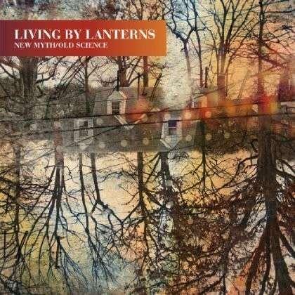 New Myth / Old Science - Living by Lanterns - Musik - CUNEIFORM REC - 0045775034515 - 2/10-2012
