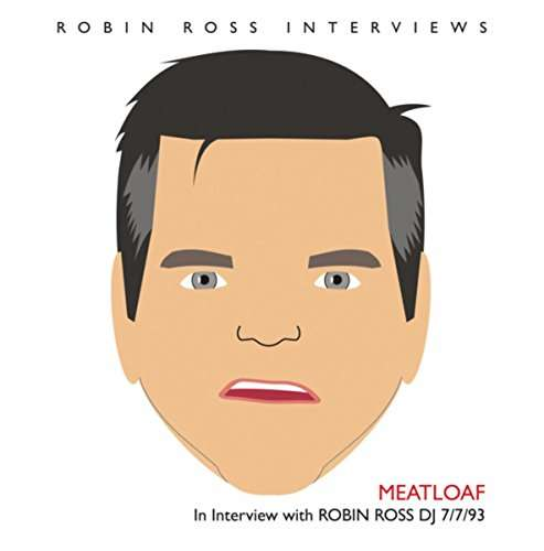 Interview with Robin Ross 7/7/93 - Meatloaf - Musik -  - 0753510826515 - October 13, 2017