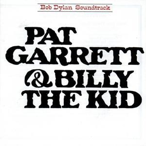 Pat Garrett & Billy the Kid - Bob Dylan - Musik - COLUMBIA - 0190759072516 - 5/4-2019