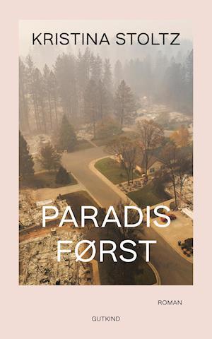 Paradis først - Kristina Stoltz - Bøger - Gutkind - 9788743400516 - Sep 17, 2020