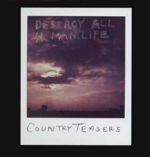 Destroy All Human Life - Country Teasers - Musik - ROCK/PUNK - 0045778032518 - 1/4-2016