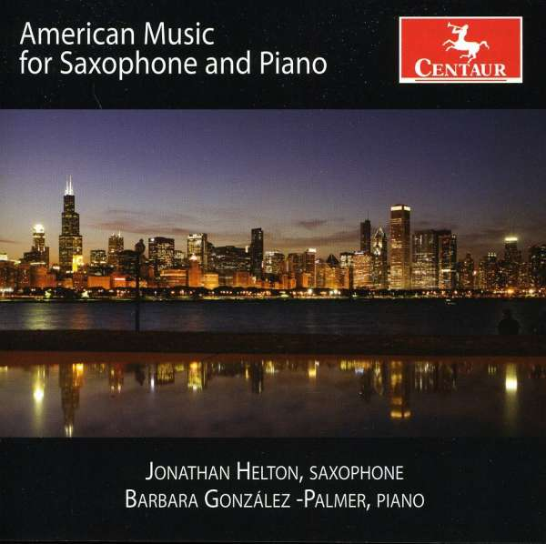 American Music for Saxophone & Piano - Helton / Palmer - Musik - Centaur - 0044747306520 - July 26, 2011