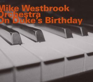 On Duke's Birthday - Mike Westbrook - Musik - HATOLOGY - 0752156063520 - September 27, 2018