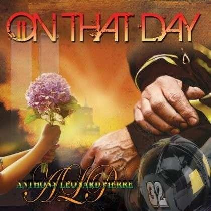 On That Day - Anthony Leonard Pierre - Musik -  - 0752167502520 - September 11, 2012