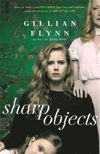 Sharp Objects TV Tie-in - Gillian Flynn - Bøger - ORION PUBLISHING OME MM - 9781474610520 - 14/6-2018
