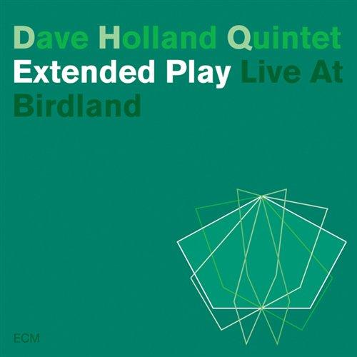 Extended Play / Live at Birdland - Dave Holland - Musik - SUN - 0044003850521 - 26/8-2003