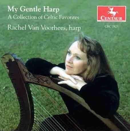 My Gentle Harp - Rachel Van Voorhees - Musik - CENTAUR - 0044747242521 - 1/4-1999